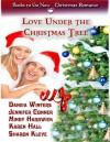 Love Under the Christmas Tree - Sharon Kleve, Danica Winters, Jennifer Conner, Mindy Hardwick, Karen Hall
