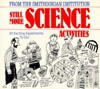 Still More Science Activities - Megan Stine, Simms Taback