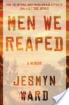 Men We Reaped: A Memoir - Jesmyn Ward