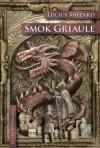 Smok Griaule - Lucius Shepard