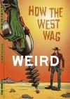 How the West Was Weird - Russ Anderson, Derrick Ferguson, Barry Reese, Joel Jenkins, Joshua Reynolds