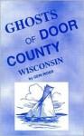 Ghosts of Door County, Wisconsin - G. Rider