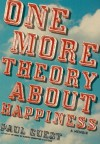 One More Theory About Happiness: A Memoir - Paul Guest