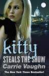 Kitty Steals the Show (Kitty Norville, #10) - Carrie Vaughn