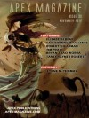 Apex Magazine - November 2011 (Issue 30) - Elizabeth Bear, Catherynne M. Valente, Robert Shearman, Tim Pratt, Bryan Thao Worra, Tansy Rayner Roberts, Lynne M. Thomas
