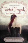 The Twisted Tragedy of Miss Natalie Stewart - Leanna Renee Hieber