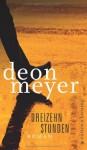 Dreizehn Stunden - Deon Meyer, Stefanie Schäfer