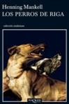 Los perros de Riga (Spanish Edition) - Henning Mankell