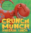 Crunch Munch Dinosaur Lunch! - Paul Bright, Mike Terry