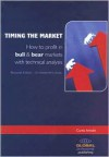 Timing the Market: How to Profit in Bull and Bear Markets with Technical Analysis - Curtis Arnold