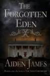 The Forgotten Eden - Aiden James