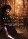 Three Parts Dead - Max Gladstone, Claudia Alick