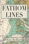 Fathom Lines - Erin Bedford