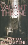 The Vacant Throne - Joshua Palmatier