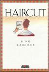 Haircut - Ring Lardner