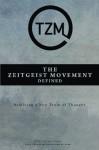 The Zeitgeist Movement Defined: Realizing a New Train of Thought - The Zeitgeist Movement, Peter Joseph, Ben McLeish, Matt Berkowitz