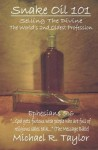 Snake Oil 101: Selling the Divine the World's 2nd Oldest Profession - Michael R. Taylor