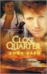 Close Quarter - Anna Zabo