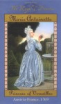 Marie Antoinette: Princess of Versailles, Austria - France, 1769 - Kathryn Lasky