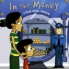 In the Money: A Book about Banking - Nancy Loewen