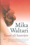 Tanssi yli hautojen - Mika Waltari
