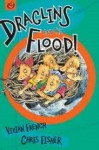Draglins And The Flood - Vivian French, Chris Fisher