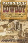 Pampered Cowboy - Johnny D. Boggs