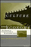 Culture and Economy: The Shaping of Capitalism in Eastern Asia - Timothy Brook, Timothy Brook