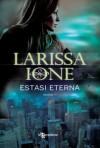 Estasi eterna - Larissa Ione, Laura Liucci
