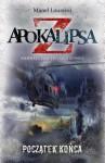 Apokalipsa Z. Początek końca (Apokalipsa Z, #1) - Manel Loureiro