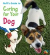 Ruff's Guide to Caring for Your Dog - Anita Ganeri