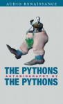 The Python's Autobiography (Audio) - Graham Chapman, John Cleese, Terry Gilliam, Eric Idle