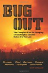 Bug Out: The Complete Plan for Escaping a Catastrophic Disaster Before It's Too Late - Scott Williams