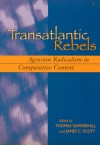 Transatlantic Rebels: Agrarian Radicalism in Comparative Context - Thomas Summerhill, James C. Scott