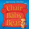 A Chair for Baby Bear - Kaye Umansky, Chris Fisher