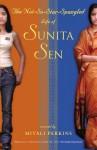 The Not-So-Star-Spangled Life of Sunita Sen - Mitali Perkins