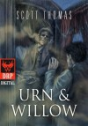 Urn & Willow - Scott Thomas, Erin Wells