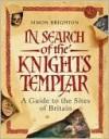 In Search of the Knights Templar (Metro Books Edition) - Simon Brighton