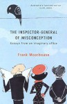 The Inspector-General of Misconception: The Ultimate Compendium to Sorting Things Out - Frank Moorhouse