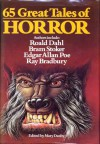65 Great Tales Of Horror - Anthony Burgess, Angus Wilson, Truman Capote, Guy de Maupassant, Wilkie Collins, Hortense Calisher, William Faulkner, Monica Dickens, Robert Silverberg, John Collier, T.H. White, Alexander Woollcott, Honoré de Balzac, Evelyn Waugh, Frederick Marryat, Auguste de Villiers