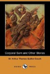 Corporal Sam and Other Stories (Dodo Press) - Arthur Quiller-Couch