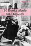 50 Classic Books Made Into Movies: Volume 2 - Various, J.M. Barrie, Agatha Christie, Jerome K. Jerome, Jane Austen