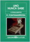 Uno nunca sabe - Roberto Fontanarrosa