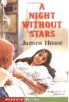 A Night Without Stars - James Howe, Leslie H. Morrill