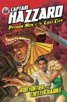 Captain Hazzard- Python Men of the Lost City - Ron Fortier, Rob Davis, Mark Maddox
