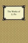 The Works of Li Po - Li Bai, Shigeyoshi Obata