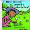 Have You Ever Picked a Dandelion? - Hannah Roche