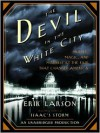 The Devil in the White City: Murder, Magic, and Madness at the Fair That Changed America - Erik Larson, Scott Brick
