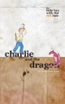 Charlie and the Dragon (The Little Boy With the Red Hair) - Matthew Prosser, Jonathan Wright