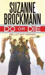 Do or Die: Reluctant Heroes - Suzanne Brockmann